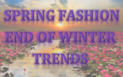End of Winter Fashion Trends