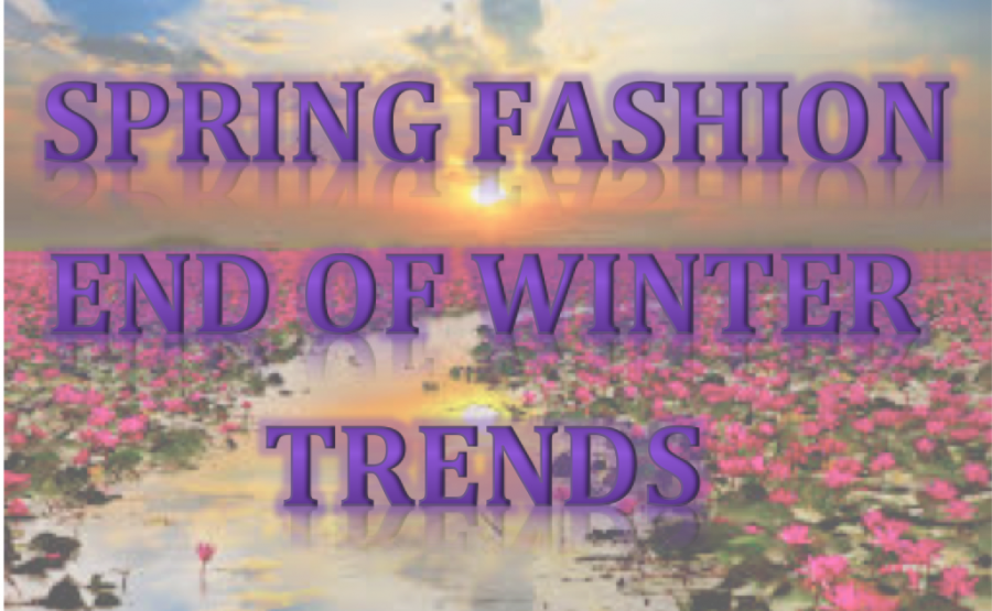 End+of+Winter+Fashion+Trends